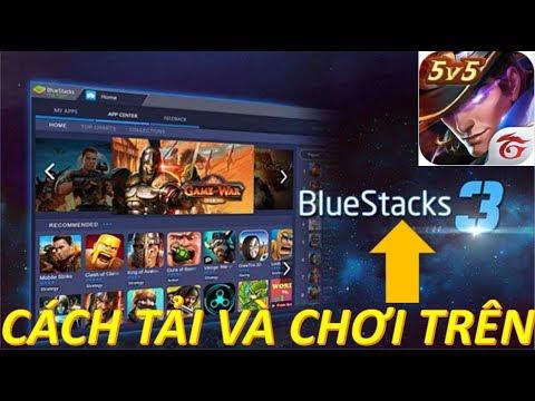 Hướng dẫn tải BlueStack 3 (phiên bản mới) và chơi Liên Quân Mobile trên PC