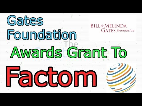 Bill & Melinda Gates Foundation Awards Grant to Factom (The Cryptoverse #148)