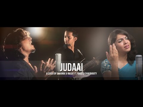 Judaai | Badlapur | A Cover by Shaunak & Riasat ft. Isheeta Chakrvarty