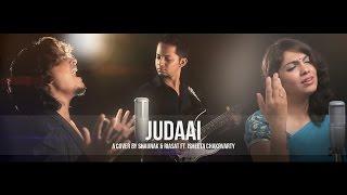 Judaai | Badlapur | A Cover by Shaunak & Riasat ft. Isheeta Chakrvarty