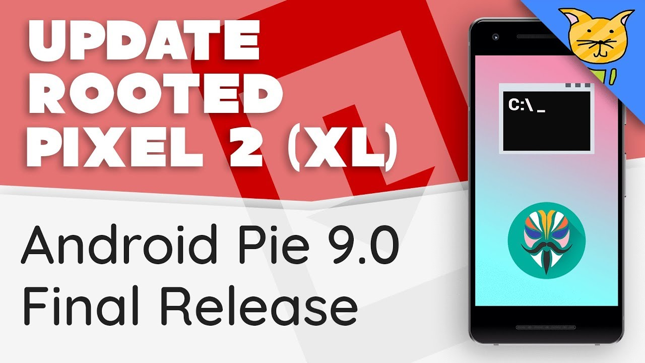 Update Rooted Pixel 2 (XL) to Android Pie 9 0 Final [fastboot]