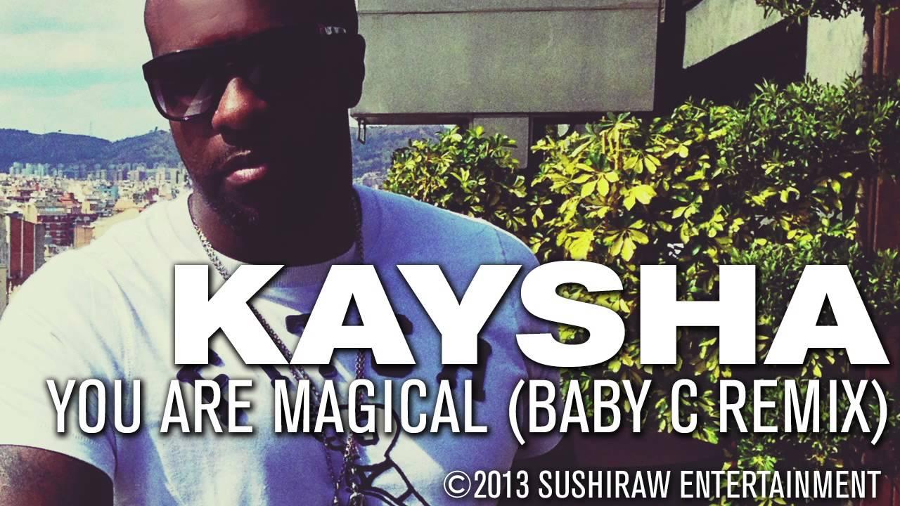 kaysha you are magical