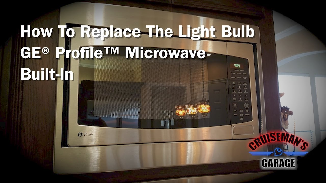 Replace Bulb In Ge Profile Microwave Built