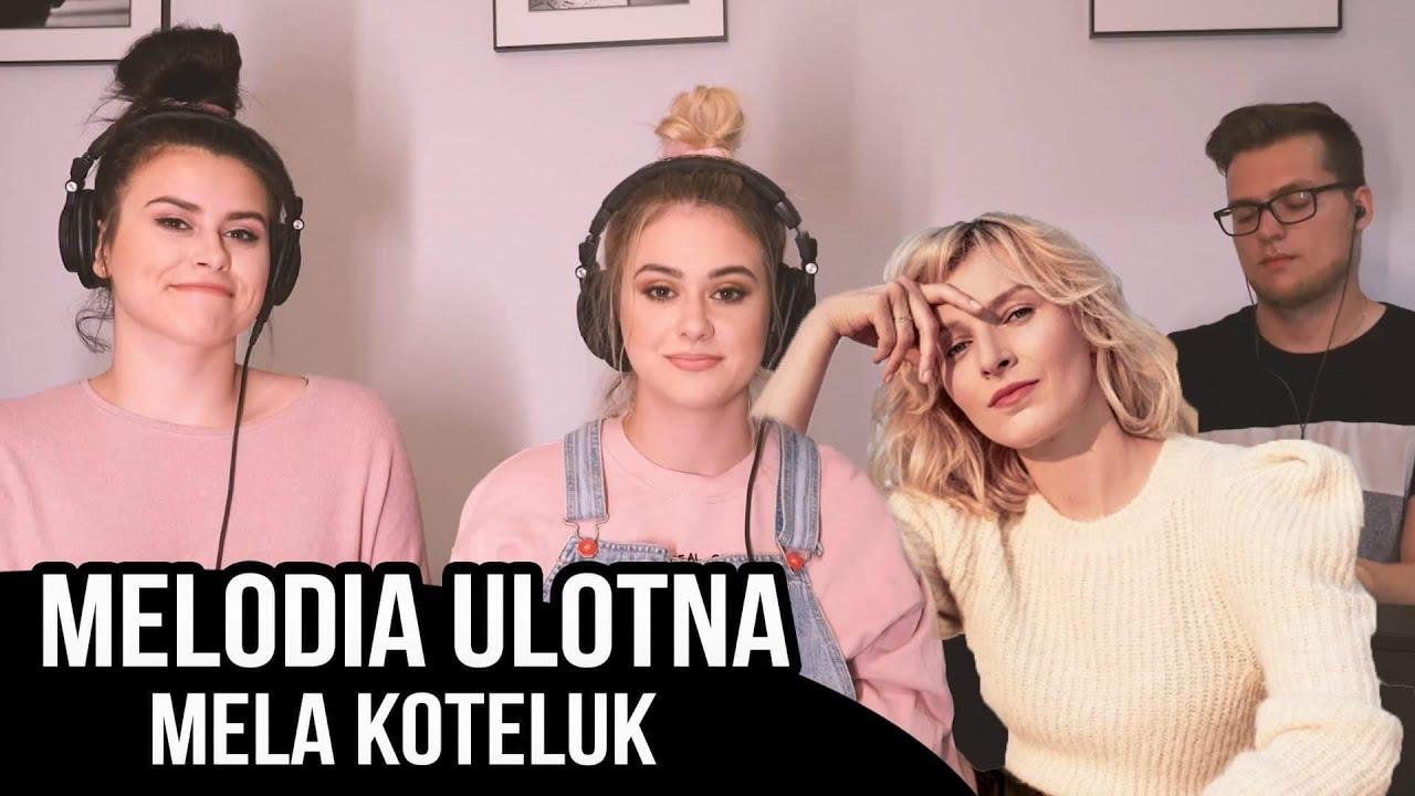 MELA KOTELUK - MELODIA ULOTNA 🎵 (Sylwia Przybysz, Olga Przybysz i Adrian Jusiński COVER)