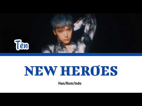 TEN 텐 'New Heroes' Lyrics - (Eng/Indo)