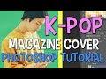 KPOP Magazine Cover Photoshop Tutorial