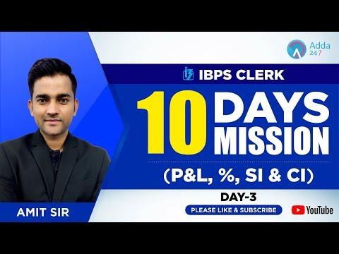 IBPS Clerk 10 days mission     Day - 3 ( P&L, PERCENTAGE ETC... ) DAY -3