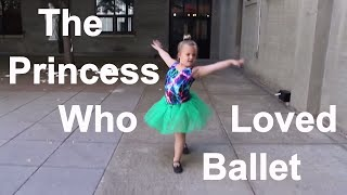 The Princess Who Loved Ballet