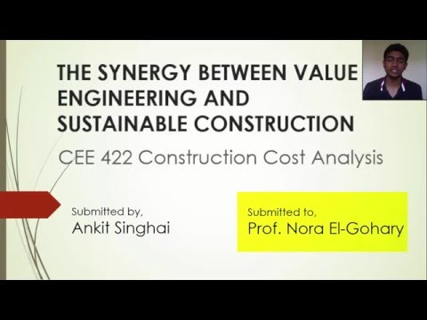 CEE 422 - THE SYNERGY BETWEEN VALUE ENGINEERING AND SUSTAINABLE CONSTRUCTION