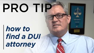 How to Find a DUI Attorney - BBB Pro Tips