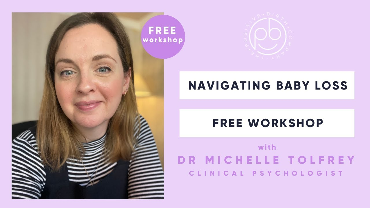Navigating Baby Loss | Free Workshop | The Positive Birth Company