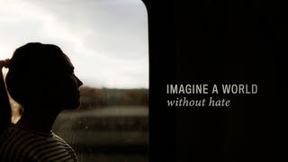 Video Imagine a World Without Hate (Official Video) download MP3, 3GP, MP4, WEBM, AVI, FLV Agustus 2018
