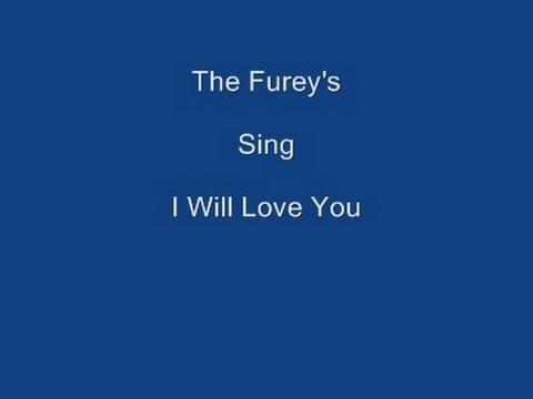 I Will Love You + OnScreen Lyrics -------   The Furey's