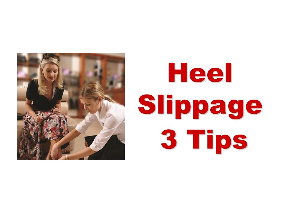 Tips for Heel Slippage