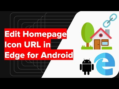 How to Change Home icon homepage URL in Edge Android?