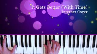 It Gets Better (With Time) - The Internet Piano Cover