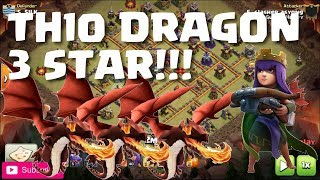 TH10 DRAGON 3 STAR STRATEGY (APPLIES TH9 TOO) | Mister Clash