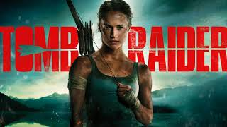 Becoming the Tomb Raider (Tomb Raider 2018 Soundtrack)