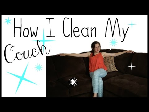 How I Clean My Couch | Tips for Cleaning Your Couch