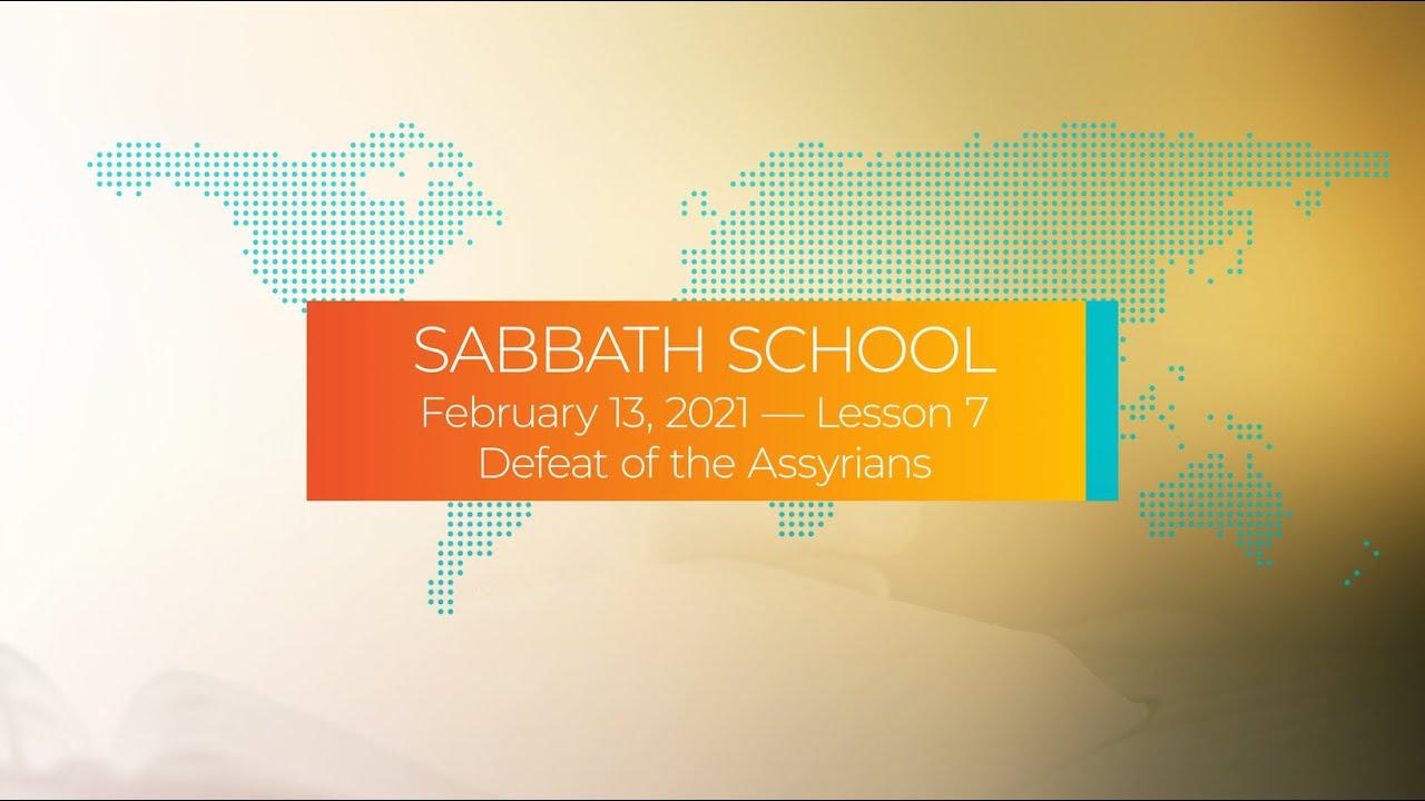 Sabbath School - 2021 Q1 Lesson 7: Defeat of the Assyrians
