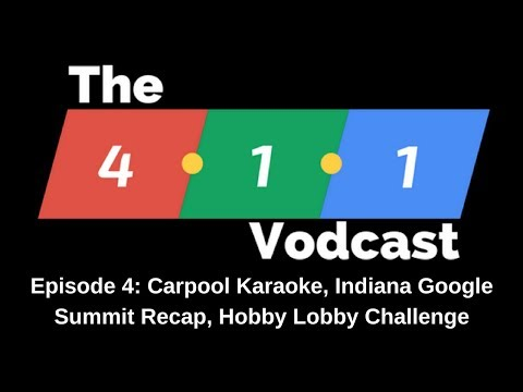 Episode 4: Carpool Karaoke, Indiana Google Summit Recap, and the Hobby Lobby Challenge