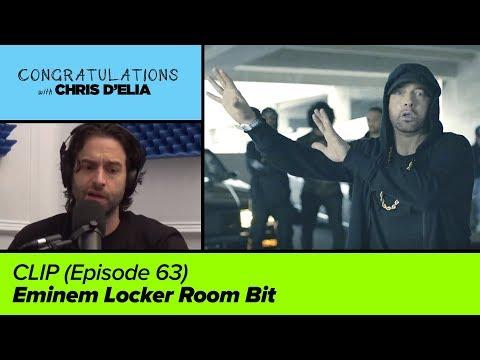 : Eminem Locker Room Bit  Congratulations with Chris D'Elia