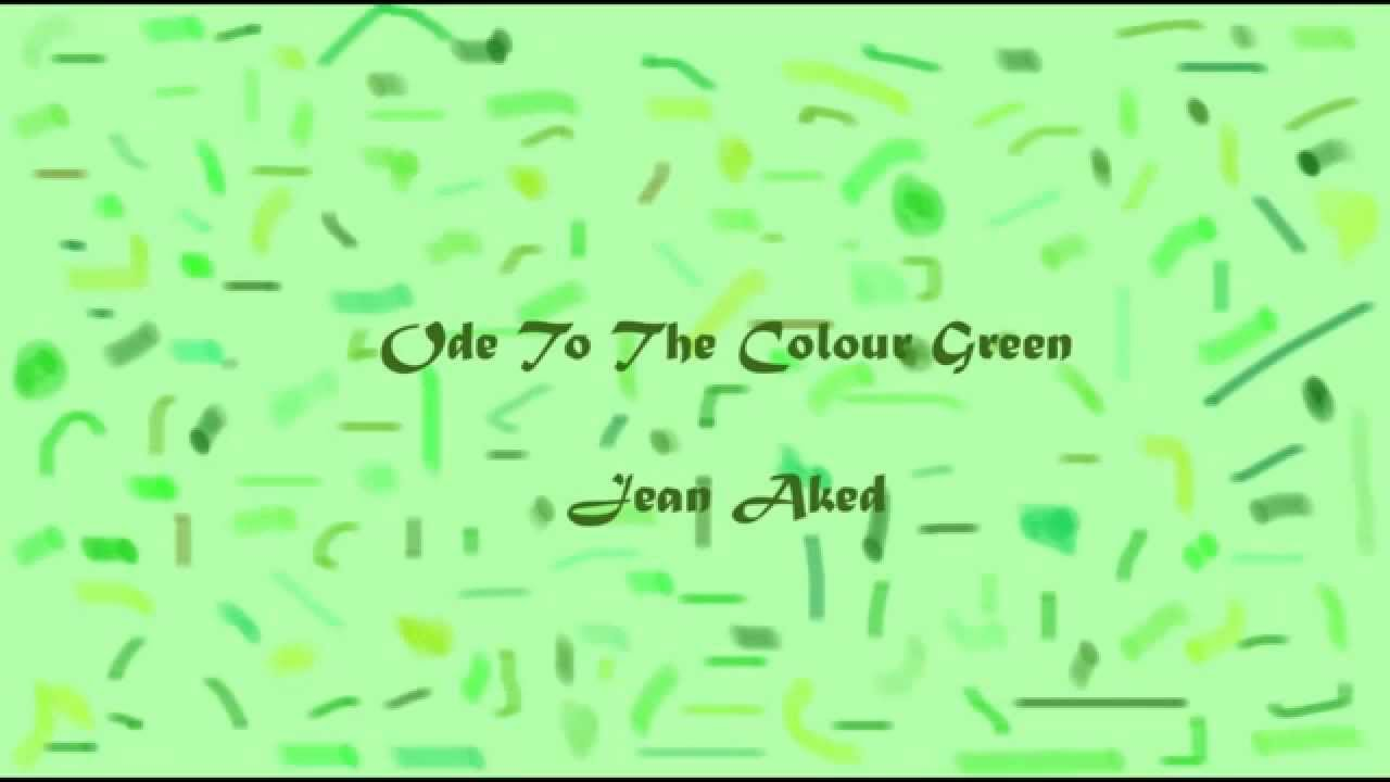 Ode To The Colour Green a poem written by Jean Aked - YouTube