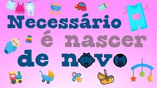 NECESSÁRIO É NASCER DE NOVO - SÉRIE INFANTOJUVENIL - Pr. Filipe Barbosa