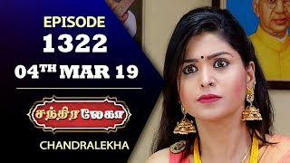 CHANDRALEKHA Serial | Episode 1322 | 04th  March 2019 | Shwetha | Dhanush | Saregama TVShows