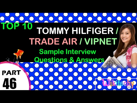 tommy hilfiger | trade air | vipnet top most interview questions and answers for freshers