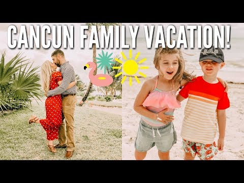 WE'RE BACK | CANCUN MEXICO VACATION | ALL INCLUSIVE RESORT FOR FAMILY
