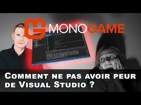 Coder avec Monogame : Comment ne pas avoir peur de Visual Studio ?