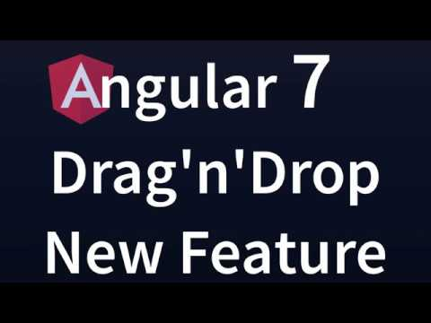 Drag and Drop new Feature in Angular 7 with CDK 7 in 2018