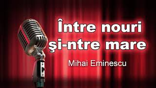 Intre nouri si-ntre mare, Mihai Eminescu, lectura Adrian Pintea