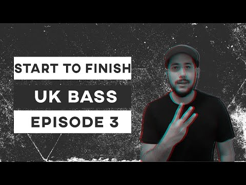 Start To Finish UK BASS| #3 Improving The Drop
