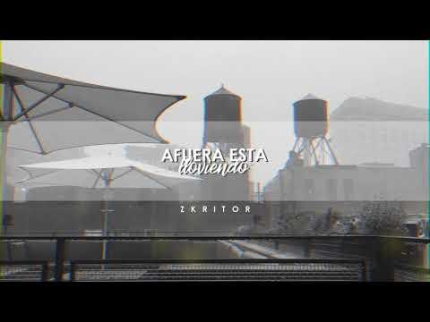 AFUERA ESTA LLOVIENDO - ZKRITOR - RAP 2017 #LC