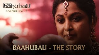 Baahubali OST Volume 03 Baahubali ― The Story | MM Keeravaani