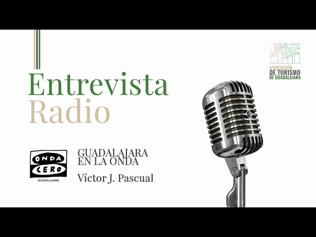 Entrevista Asociación de Turismo de Guadalajara - Onda Cero Guadalajara