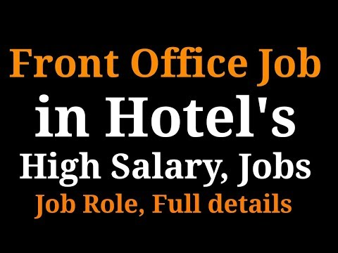 FRONT OFFICE ASSISTANT JOB IN HOTEL | HOTEL MANAGEMENT, HIGH SALARY JOBS, EDUCATION, CAREER DETAILS