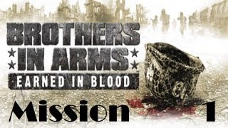 Brothers in Arms: Earned in Blood- mission 1 part 1/2 {Xboxshqip} HQ