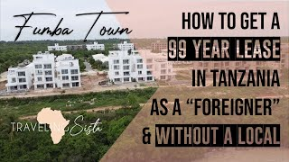 How To Hold a 99 YEAR LEASE in Tanzania as a Diasporan /Foreigner WITHOUT A LOCAL- All LEGIT & LEGAL