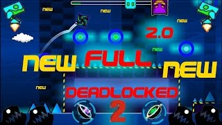Geometry Dash [2.0] Deadlocked FULL LEVEL