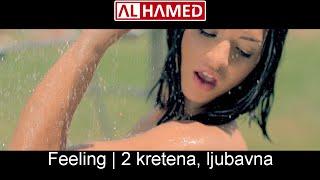 Feeling   2 kretena, ljubavna   official video   2015