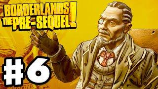Borderlands: The Pre-Sequel - Gameplay Walkthrough Part 6 - The Meriff! (PC)