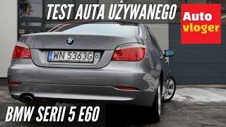 BMW Serii 5 E60 - test auta używanego