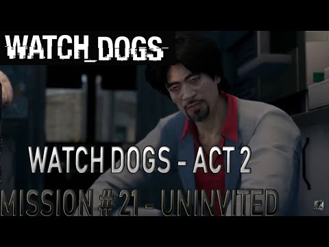Watch Dogs - Act 2 - Mission # 21 - Uninvited