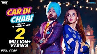 Car Di Chabi : Jaslove Ft. Gurlez Akhtar (Official ) Latest Bhangra Songs 2019
