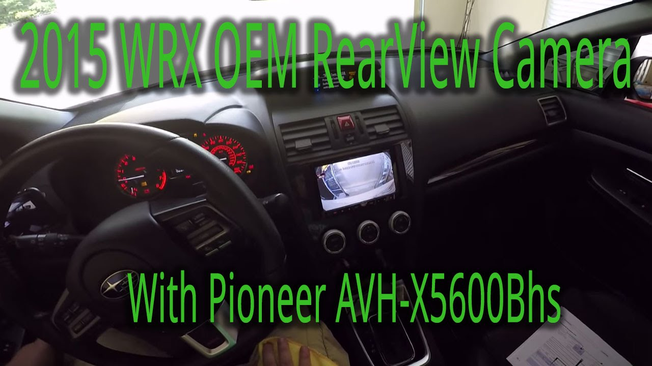 maxresdefault 2015 subaru wrx oem rear view camera with pioneer avh x5600bhs  at readyjetset.co