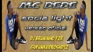 Mc Dede Socia Light(VERSÃO OFICIAL) Dj Bruninho FZR
