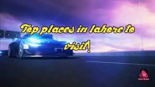 Top places to visit in lahore